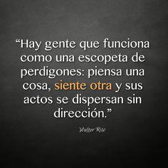 - Walter Riso