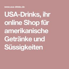 USA-Drinks, ihr online Shop für amerikanische Getränke und Süssigkeiten