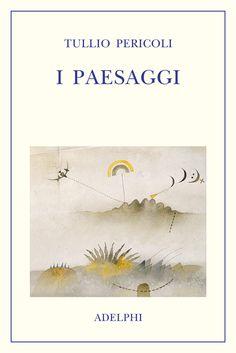 I paesaggi - Tullio Pericoli - Adelphi Edizioni