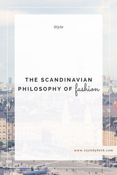 The Scandinavian Fashion Philosophy | capsule wardrobe | scandinavian style