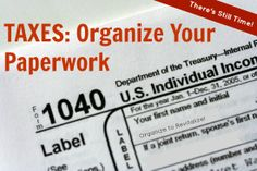 Still Time to Organize Tax Paperwork! ~ Organize to Revitalize! (h/t @The Organizing Zone)