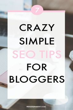 If you are a blogger it's important to know about SEO. So I've put together a list of 7 SEO tips for bloggers. I hope you'll find it helpful and will be able to integrate these SEO tips and ideas the next time you write something that will be published online. #SEOtips #GetPaidtoBlog