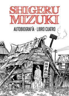 SHIGERU MIZUKI. AUTOBIOGRAFÍA. LIBRO CUATRO. - En el cuarto tomo de su autobiografía Mizuki se reintregra a la vida civil al finalizar la guerra e inicia su carrera como autor de manga Shigeru Mizuki es uno de los autores de manga que gozan de un mayor prestigio en Japón. De su mano han salido obras tan importantes como NonNonBa, Operación Muerte o Kitaro, publicadas en castellano por Astiberri. Parte de su periplo...