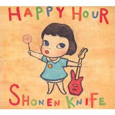 Yoshitomo Nara 1998 Shonen Knife - Happy Hour〈少年ナイフ/少年刀 - 快樂時光〉[MCA MVCH-29020] #albumcover