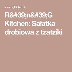 R'n'G Kitchen: Sałatka drobiowa z tzatziki