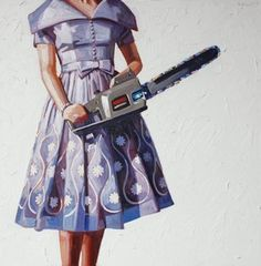 I NEEEEEED a painting by Kelly Reemtsen. Preferably this one. Or any one with a chainsaw in it...