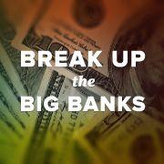 Tell Congress: Break up Wells Fargo