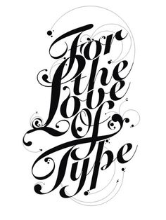 For the Love of type #tipography