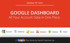 Tip 10/21: Google Dashboard, All Your Account Data in One Place.