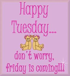 Happy Tuesday quotes days of the week tuesday