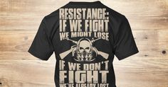Get it here: http://teespring.com/resistance1?tid=pinterestDDFC