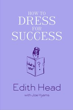 Edith Head dressed some of the most glamorous women of all time, including Elizabeth Taylor, Sophia Loren and Audrey Heburn. Her 1967 tome immortalizes her no-nonsense advice on how to dress your best and develop your personal style. Whether you're Elizabeth Taylor, or not!