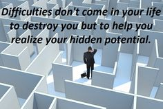 Difficulties don't come in your life to destroy you but to help you realize your hidden potential. #ThursdayThoughts #ThursdayMotivation