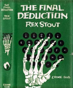 The Final Deduction by Rex Stout / Cover art: John Rose?
