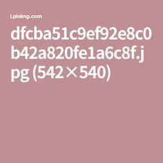 dfcba51c9ef92e8c0b42a820fe1a6c8f.jpg (542×540)
