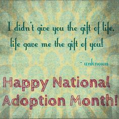 national adoption month | November is National Adoption Month.