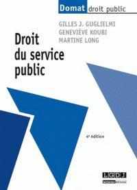 Gilles-J Guglielmi et Geneviève Koubi - Droit du service public
