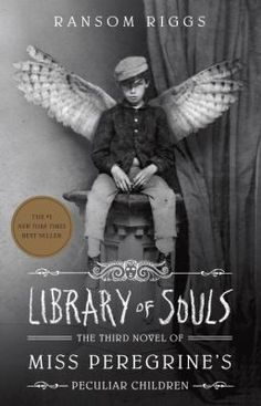 Library of Souls by Ransom Riggs -- New Books Guide January 2016 -- For more information click here: http://gilfind.ega.edu/vufind/Record/155305