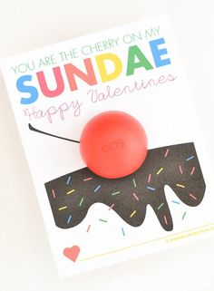 "Printable non-candy EOS Valentine. ""You are the cherry on my sundae"""