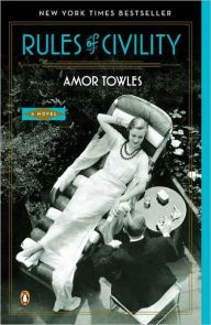 Rules of Civility: A Novel by Amor Towles | 9780143121169 | Paperback | Barnes & Noble