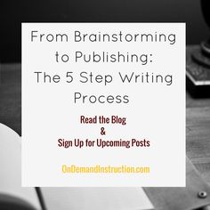 From Brainstorming to Publishing: The 5 Step Writing Process. Writing process, writing help, writing a book, writing an essay, technical writing, writing essays. Improve your writing by subscribing to OnDemandInstruction.com