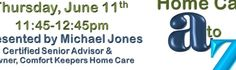 Michael will discuss types of home care available, the various services, including respite care that can be provided, how to pay for home care, and how to choose a home care agency.  Bring your questions!  To download  a flyer:  http://venice.comfortkeepers.com/info-center/event-calendar