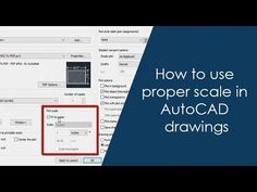 How to use proper scale in AutoCAD drawings - Part 1 of 2