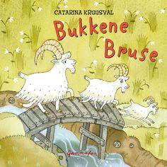 De tre bukkene Bruse -        Catarina Kruusval            Catarina Kruusval            Fredrik Chr Bolin