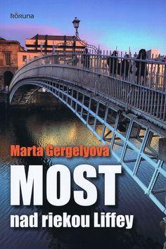 Most nad riekou Liffey: Marta Gergelyová