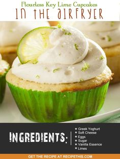 Airfryer Recipes | Flourless Key Lime Cupcakes In The Airfryer  from RecipeThis.com