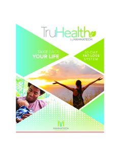 TruHealth Fat-Loss System Brochure - Powered By Mannatech Wellness Industry, Wellness Tips, Health And Wellness, Take Back, 30 Day, Fat, Life, Health Fitness