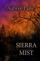 Sierra Mist, an ebook by Aubree Lane at Smashwords
