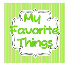 Teach123 - tips for teaching elementary school: My Favorite Things