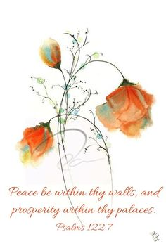 """Psalm 122:7 Peace be within your walls     and security within your towers!"""""""