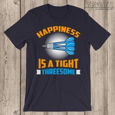 e08ad533 Funny Darts Shirt - Unisex T-Shirt Gift For Dart Player, Dart Board, Bulls  Eye And Dart League Fans - Happiness Is A Tight Threesome