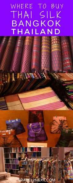 Where to buy Thai silk in Bangkok, Thailand. Just walk into any shopping mall or market in Bangkok and you will see rows of silk items, from pre-cut dressmaking fabrics to neckties and cushion covers.