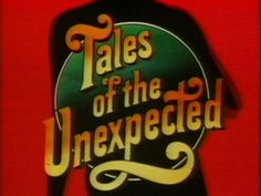 Tales of The Unexpected Show Logo 1980s Childhood, Childhood Days, Tales Of The Unexpected, Theme Tunes, The Dancer, Marca Personal, Kids Tv, Old Tv Shows, Television Program