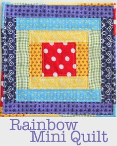 Find all my Rainbow Mini Quilts in one spot - TheCraftyMummy.com