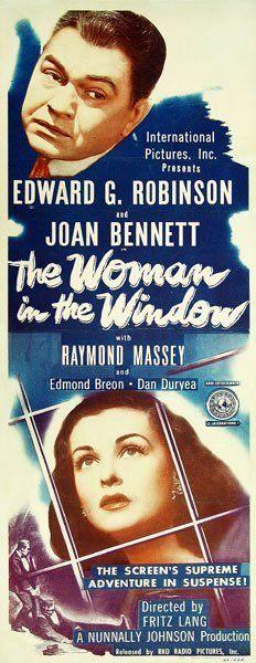 The Woman in the Window Edward G. Old Movie Posters, Classic Movie Posters, Cinema Posters, Classic Movies, 1976 Movies, Old Movies, Vintage Movies, Fritz Lang Film, Edward G Robinson