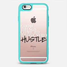 Good Things Come to Those Who Hustle (b&W) - New Standard Phone Case | phone cases | phone cases for girls | phone cases for guys | iPhone 6 | iPhone 7