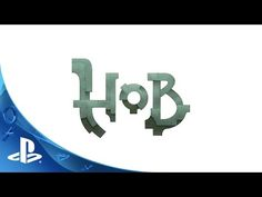 PlayStation Experience 2015: Hob - PS4 Announcement Trailer - YouTube
