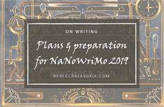 Plans & preparation for NaNoWriMo 2019 – Rebecca Alasdair