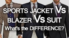 Sport Jacket vrs  Blazer vs Suit What's the Difference