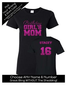 Birthday Girl's Mom with Script Writing Shirt - Personalize the Name, Age and Colors - Birthday Party Matching Shirts by MagicalMemoriesbyJ on Etsy Birthday Squad Shirts, Custom Birthday Shirts, Personalized Birthday Shirts, Custom Shirts, Birthday Woman, 16th Birthday, Birthday Ideas, Sweet 16 Shirts, Matching Shirts
