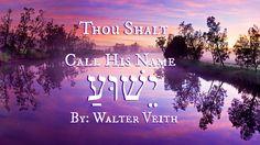 Thou Shalt Call His Name יֵשׁוּעַ - Walter Veith - YouTube