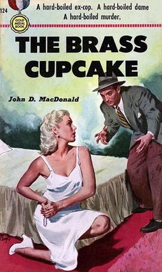 Baryé Phillips: The Brass Cupcake by John D. MacDonald / Gold Medal 124, 1950