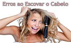 77 Erros Críticos que Você está Cometendo ao Escovar o Cabelo http://www.aprendizdecabeleireira.com/2016/06/erros-escovar-cabelo.html