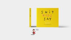 Check out this @Behance project: \u201cBOOK DESIGN: Shit Kids Say\u201d https://www.behance.net/gallery/43399995/BOOK-DESIGN-Shit-Kids-Say