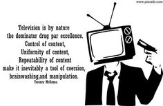 dominator drug... - (kill your television)(corporate media)(terence mckenna)(quote)