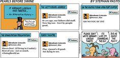 Pearls Before Swine – Tweeting Abraham Lincoln.